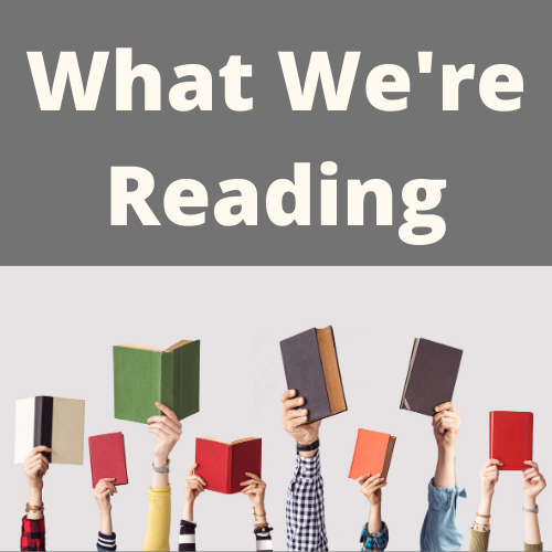 What We're Reading-March 2021